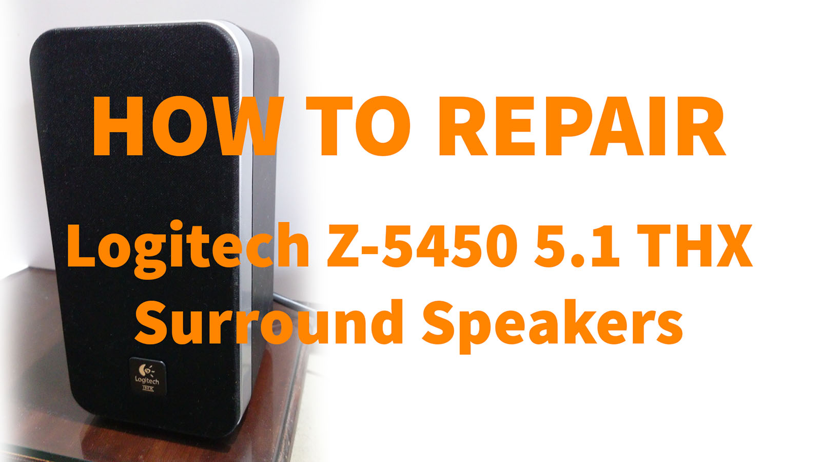 How to repair Surround Speakers