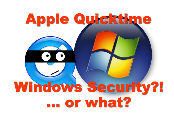 Quicktime (Win7/10) Security Facts And Solutions