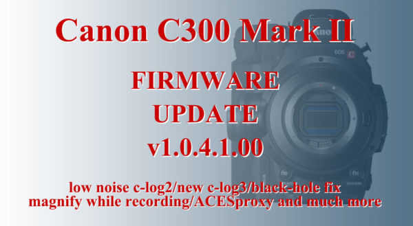 Canon C300 Mark II Firmware Update v1.0.4.1.00