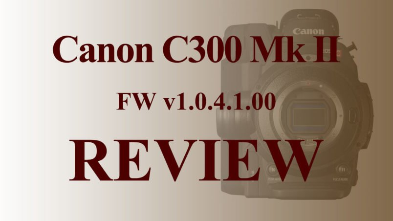 CanonC300MkII_FW-Review