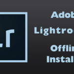 Adobe Lightroom 6 Download Offline Installer Files