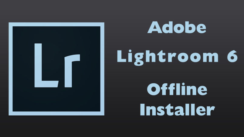 Lightroom 6 Download Offline Installer